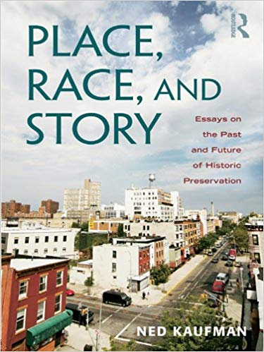 Great Essays: Place, Race, and Story (Essays on the Past and Future of Historic Preservation)